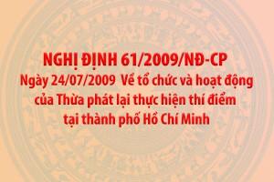 Nghị định 61/2009/NĐ-CP ngày 24 tháng 07 năm 2009 quy định về tổ chức và hoạt động của Thừa phát lại